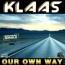 Klaas - Our Own Way