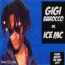 Gigi Barocco / Ice MC - Think About The Way 2k9