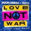 Jason Derulo - Love Not War (The Tampa Beat)